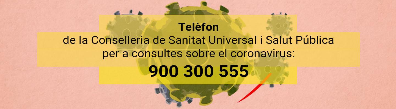 Telèfon de la Conselleria de Sanitat Universal i Salut Pública per a consultes sobre el coronavirus: 900 300 555